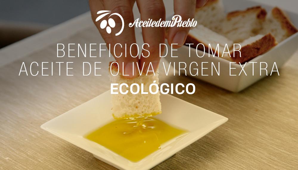 Beneficios del Aceite 100% Virgen Extra Ecológico